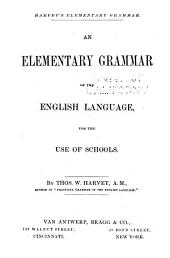 An Elementary Grammar of the English Language: For the Use of Schools