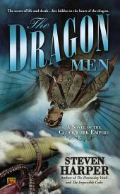 The Dragon Men: A Novel of the Clockwork Empire