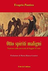 Otto spiriti maligni: Trattato sulla necessità di fuggire il vizio