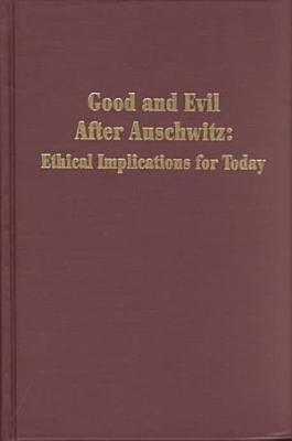 Good and Evil After Auschwitz PDF