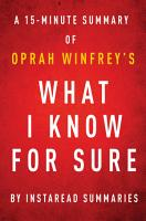 What I Know For Sure by Oprah Winfrey   A 15 minute Instaread Summary PDF