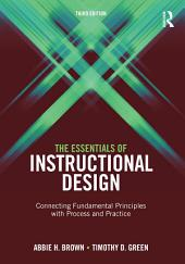 The Essentials of Instructional Design: Connecting Fundamental Principles with Process and Practice, Third Edition, Edition 3