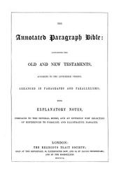 The Annotated Paragraph Bible: Containing the Old and New Testaments: Volume 1