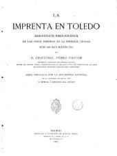 La Imprenta en Toledo: descripción bibliográfica de las obras impresas en la imperial ciudad desde 1483 hasta nuestros días