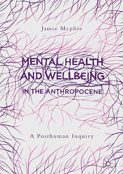 Mental Health and Wellbeing in the Anthropocene PDF