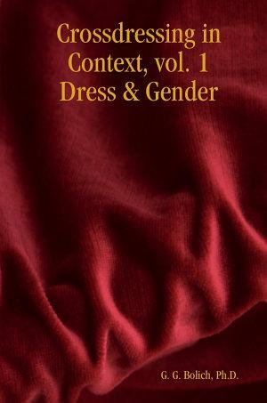 Crossdressing in Context, Vol. 1 Dress & Gender