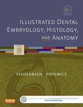 Illustrated Dental Embryology, Histology, and Anatomy - E-Book: Edition 4