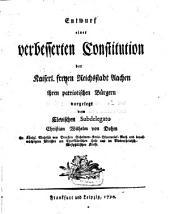 Entwurf einer verbesserten Constitution der Kaiserl. freyen Reichsstadt Aachen