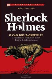 Sherlock Holmes - o cão dos Baskerville: A mais famosa aventura do maior detetive de todos os tempos