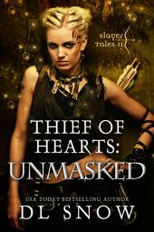 Thief of Hearts - Unmasked: An Action Adventure Romance