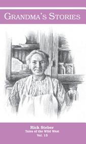 Grandmas Stories: Tales of the Wild West