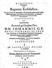 Discursus theologicus de Regimine Ecclesiastico ... ad disputationem publicam ... propositus a Balthasare Meisnero