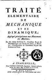 Traite elementaire de mechanique et de dinamique, applique principalement aux mouvemens des machines. Par m. l'abbe Bossut ..