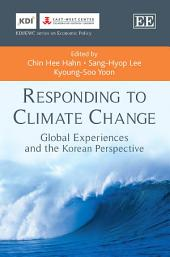 Responding to Climate Change: Global Experiences and the Korean Perspective