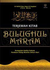 Terjemah Kitab Bulughul Maram: Hadist Fikih dan Akhlak