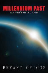Millennium Past: Yahweh's Mythopoeia