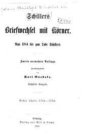 Schillers briefwechsel mit Körner: Von 1784 bis zum tode Schillers