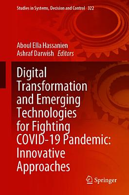 Digital Transformation and Emerging Technologies for Fighting COVID-19 Pandemic: Innovative Approaches