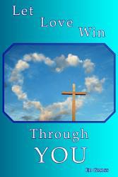 Let Love Win Through You Book PDF