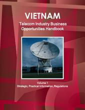 Vietnam Telecommunication Industry Business Opportunities Handbook