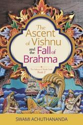 The Ascent of Vishnu and the Fall of Brahma PDF