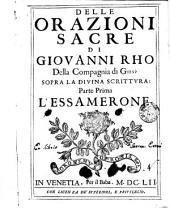 Delle orazioni sacre di Giouanni Rho della Compagnia di Giesù sopra la Diuina Scrittura: parte prima l'Essamerone: Edizione 501