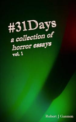 31Days  A Collection of Horror Essays  Vol  1