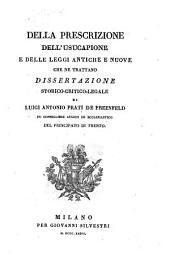 Della Prescrizione Dell'Usucapione E Delle Leggi Antiche E Nuove Che Ne Trattano Dissertazione Storico-Critico-Legale