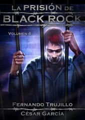 La prisión de Black Rock - Volumen 4