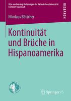 Kontinuit  t und Br  che in Hispanoamerika PDF