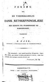 Forsog til en videnskabelig dansk Retskrivningslaere med hensyn til Stamsproget og Nabosproget