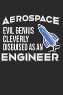 Aerospace Evil Genius Cleverly Disguised As an Engineer PDF