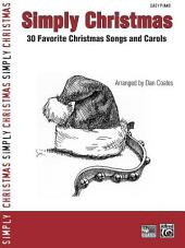 Simply Christmas: 30 Favorite Christmas Songs and Carols