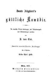 Dante Alighieri's Göttliche Komödie, in deutsche Prosa übertr., mit Erläuterungen versehen von K. von Enk