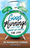 Good Mornings  Wake Up Calls for Life PDF