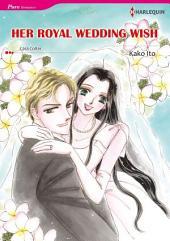 HER ROYAL WEDDING WISH: Harlequin Comics
