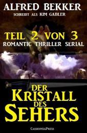 Der Kristall des Sehers, Teil 2 von 3 (Romantic Thriller Serial)
