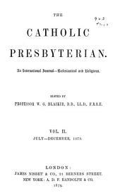The Catholic Presbyterian: Volume 2