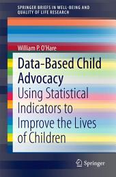 Data-Based Child Advocacy: Using Statistical Indicators to Improve the Lives of Children