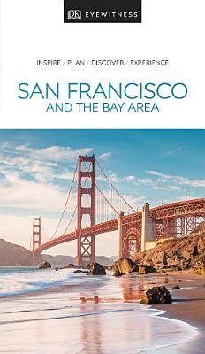 DK Eyewitness Travel Guide San Francisco and the Bay Area PDF