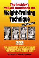 The Insider's Tell-all Handbook on Weight-training Technique