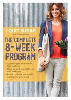 I Quit Sugar  The Complete 8 Week Program PDF