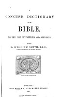 A Concise Dictionary of the Bible for the Use of Families and Students PDF