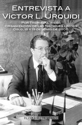 Entrevista a Víctor L. Urquídi por Thomas G. Weiss.: Organización de las Naciones Unidas, Oslo, 18 y 19 de junio de 2000