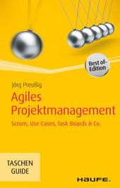 Agiles Projektmanagement: Scrum, Use Cases, Task Boards & Co.
