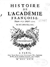 Histoire de L'Académie Françoise: despuis 1652 jusqu'a 1700