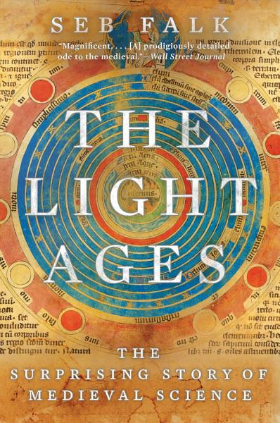 Download The Light Ages  The Surprising Story of Medieval Science Book