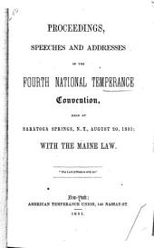 Proceedings of the ... National Temperance Convention: Volume 4, Part 1851