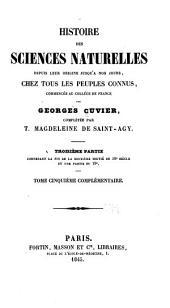 Histoire des sciences naturelles,: depuis leur origine jusqu'à nos jours, chez tous les peuples connus, Volume5