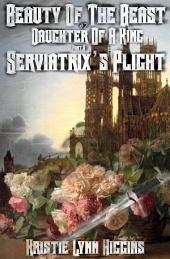 Beauty of the Beast #2 Daughter Of A King: Part A- Serviatrix's Plight